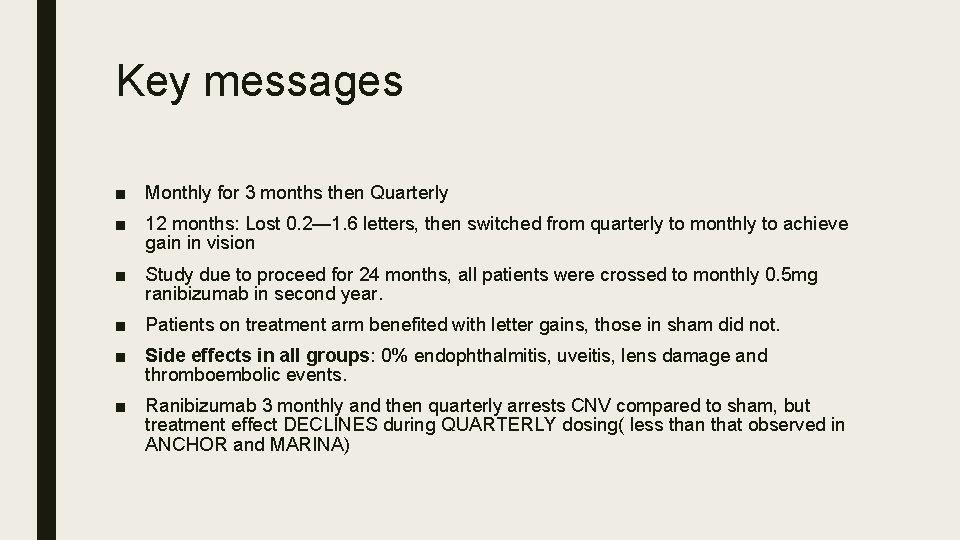 Key messages ■ Monthly for 3 months then Quarterly ■ 12 months: Lost 0.
