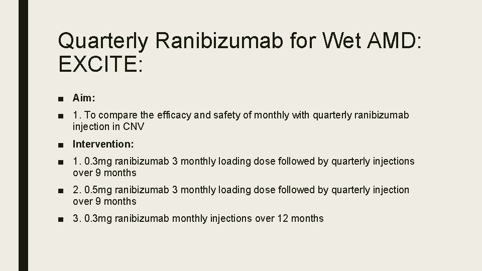 Quarterly Ranibizumab for Wet AMD: EXCITE: ■ Aim: ■ 1. To compare the efficacy