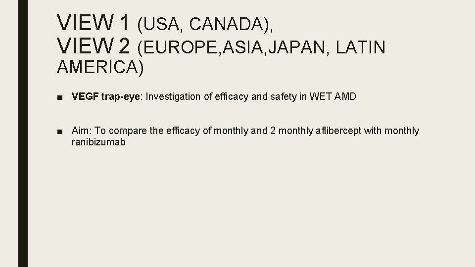 VIEW 1 (USA, CANADA), VIEW 2 (EUROPE, ASIA, JAPAN, LATIN AMERICA) ■ VEGF trap-eye: