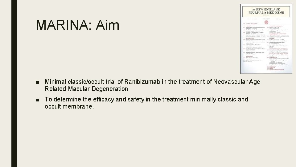 MARINA: Aim ■ Minimal classic/occult trial of Ranibizumab in the treatment of Neovascular Age