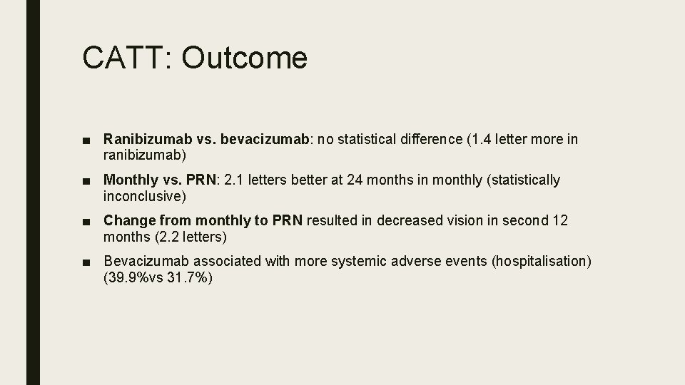 CATT: Outcome ■ Ranibizumab vs. bevacizumab: no statistical difference (1. 4 letter more in