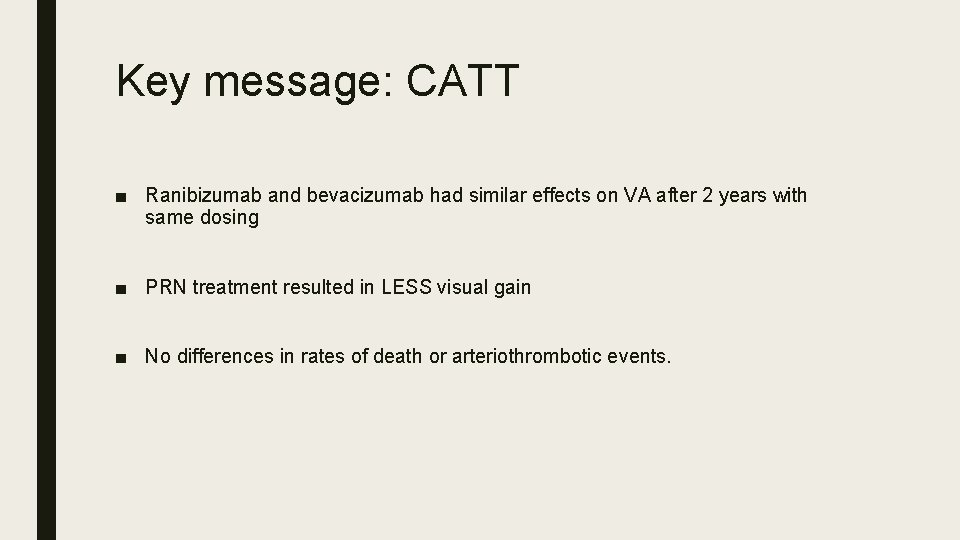 Key message: CATT ■ Ranibizumab and bevacizumab had similar effects on VA after 2