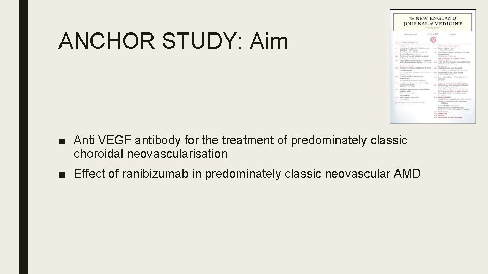 ANCHOR STUDY: Aim ■ Anti VEGF antibody for the treatment of predominately classic choroidal