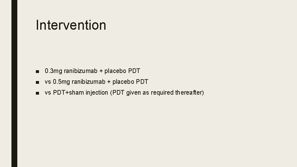 Intervention ■ 0. 3 mg ranibizumab + placebo PDT ■ vs 0. 5 mg
