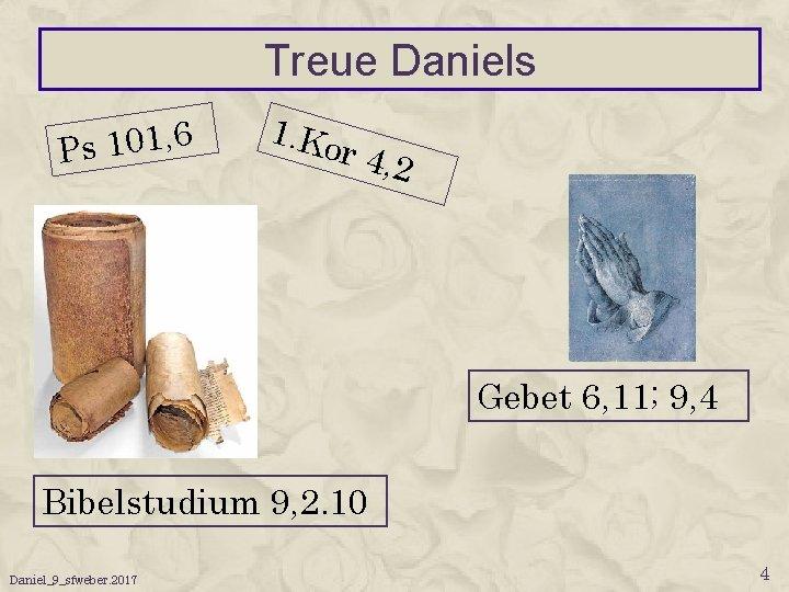 Treue Daniels 6 , 1 0 1 s P 1. Ko r 4, 2