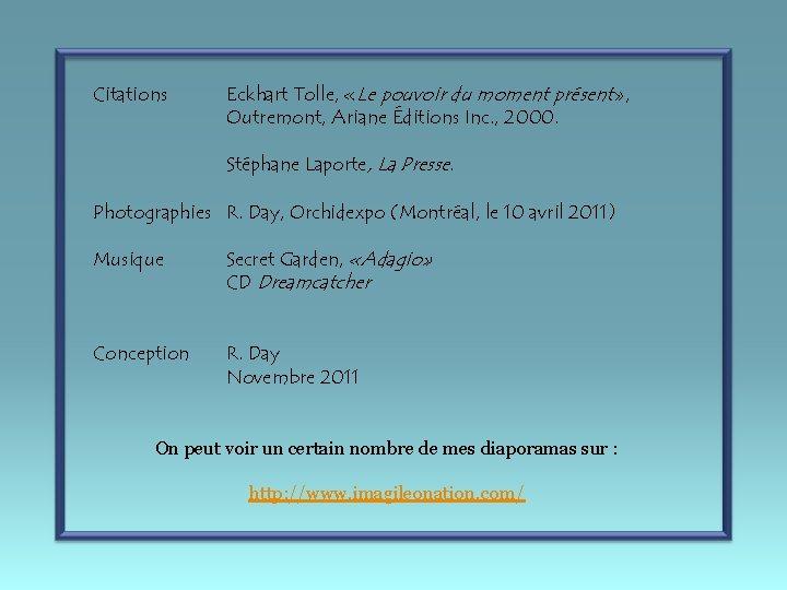 Citations Eckhart Tolle, «Le pouvoir du moment présent» , Outremont, Ariane Éditions Inc. ,