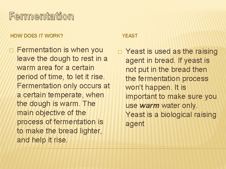 Fermentation HOW DOES IT WORK? � Fermentation is when you leave the dough to