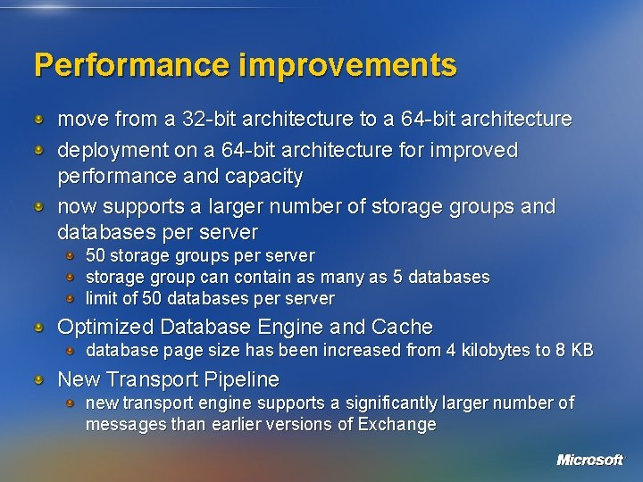 Performance improvements move from a 32 -bit architecture to a 64 -bit architecture deployment