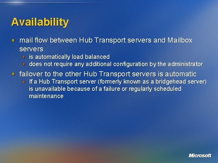 Availability mail flow between Hub Transport servers and Mailbox servers is automatically load balanced