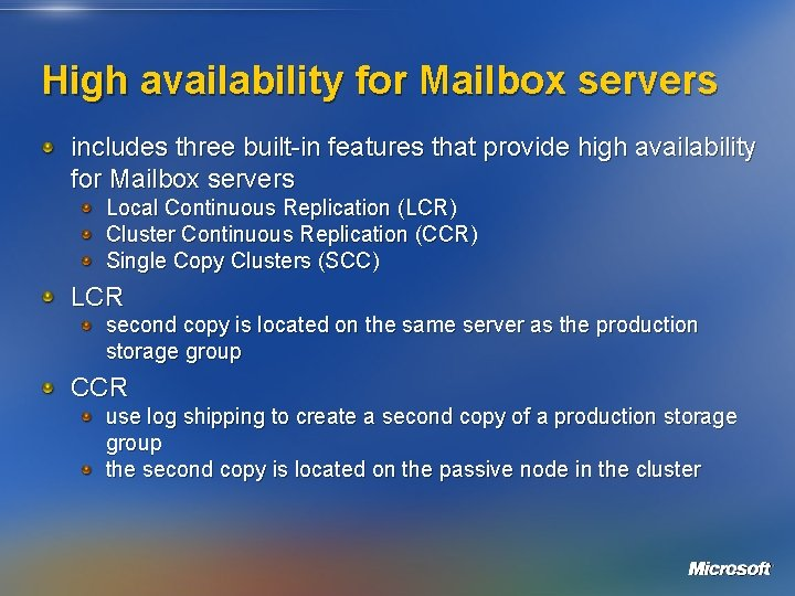 High availability for Mailbox servers includes three built-in features that provide high availability for