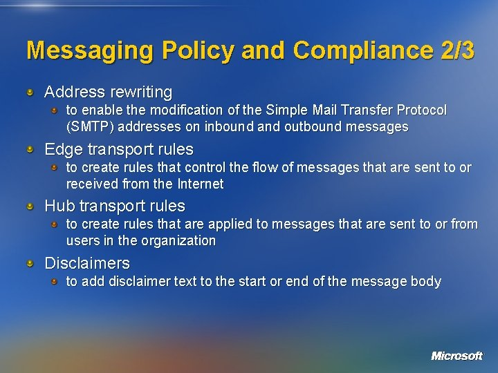 Messaging Policy and Compliance 2/3 Address rewriting to enable the modification of the Simple