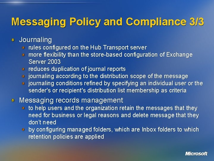 Messaging Policy and Compliance 3/3 Journaling rules configured on the Hub Transport server more