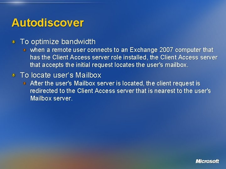 Autodiscover To optimize bandwidth when a remote user connects to an Exchange 2007 computer