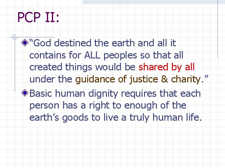 """PCP II: """"God destined the earth and all it contains for ALL peoples so"""