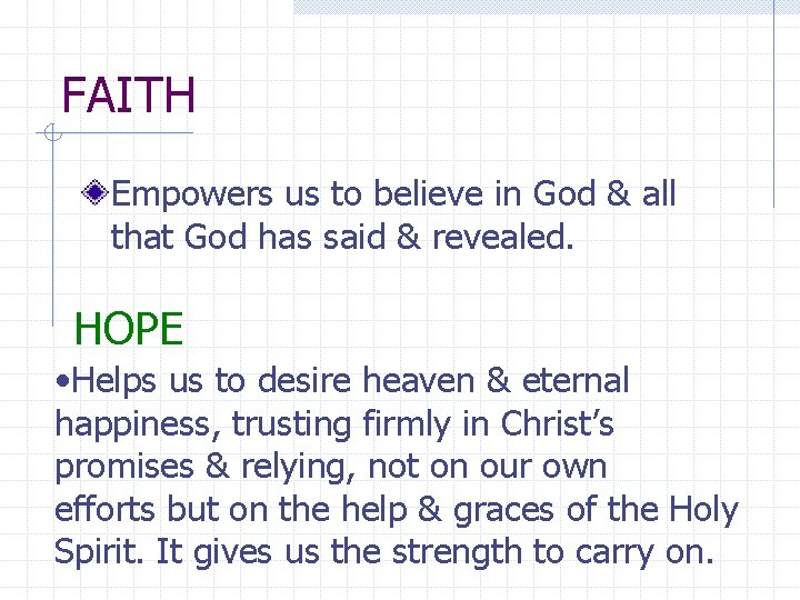 FAITH Empowers us to believe in God & all that God has said &