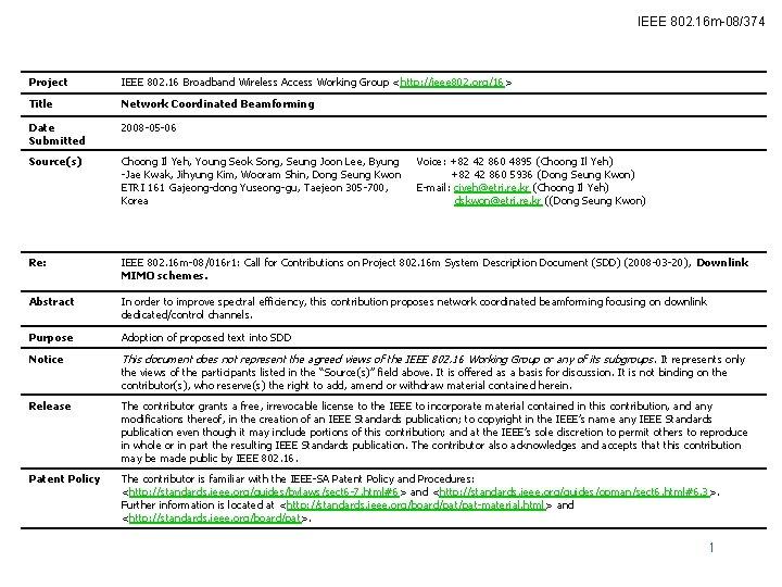 IEEE 802. 16 m-08/374 Project IEEE 802. 16 Broadband Wireless Access Working Group <http: