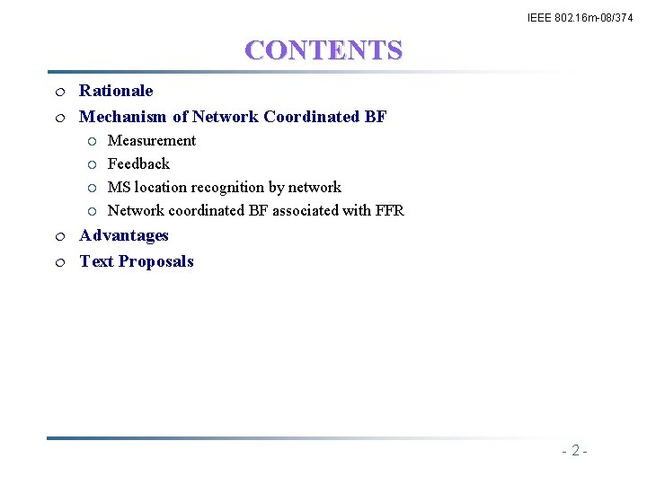 IEEE 802. 16 m-08/374 CONTENTS ¦ ¦ Rationale Mechanism of Network Coordinated BF ¡