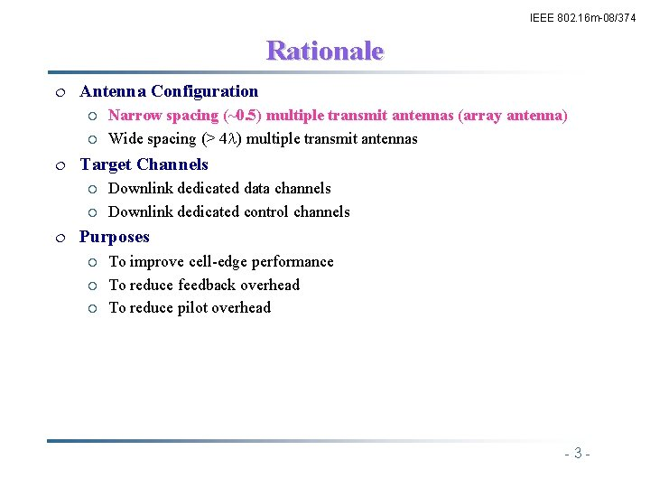 IEEE 802. 16 m-08/374 Rationale ¦ Antenna Configuration ¡ ¡ ¦ Target Channels ¡