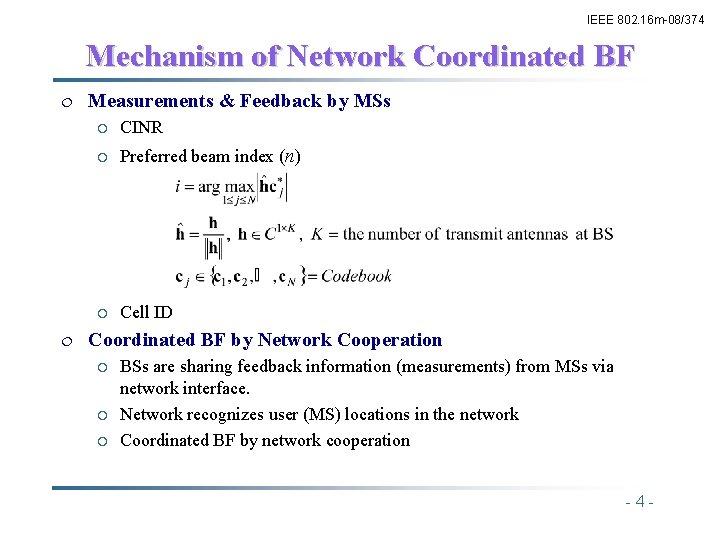 IEEE 802. 16 m-08/374 Mechanism of Network Coordinated BF ¦ ¦ Measurements & Feedback