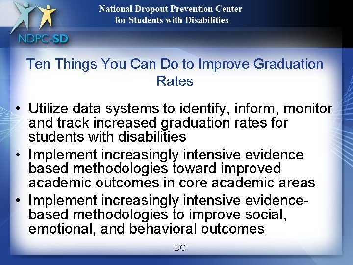 14 Ten Things You Can Do to Improve Graduation Rates • Utilize data systems