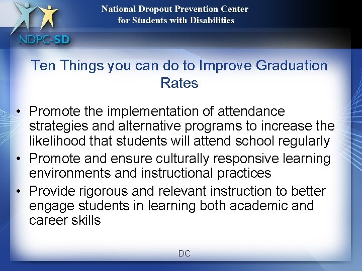 15 Ten Things you can do to Improve Graduation Rates • Promote the implementation