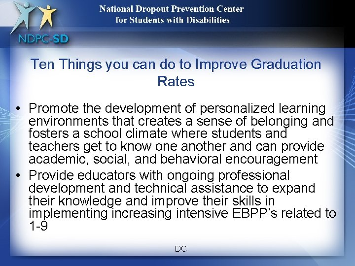 17 Ten Things you can do to Improve Graduation Rates • Promote the development
