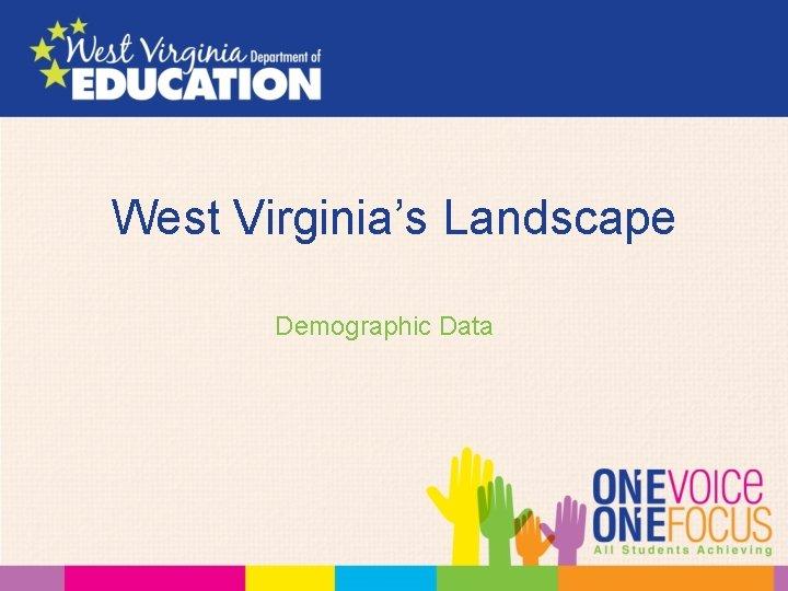 West Virginia's Landscape Demographic Data