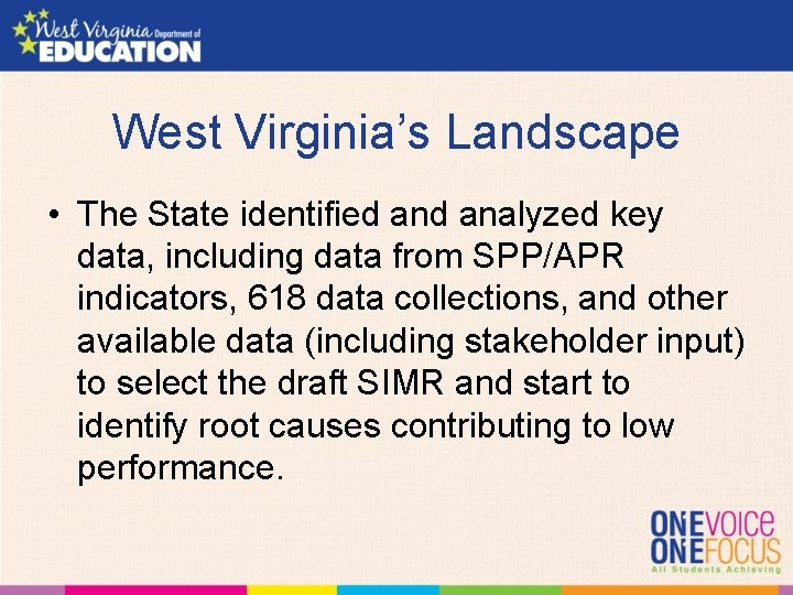 West Virginia's Landscape • The State identified analyzed key data, including data from SPP/APR