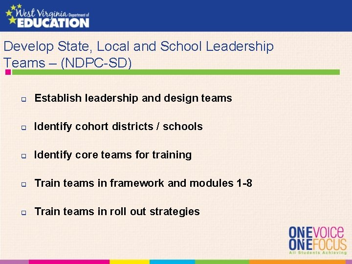 Develop State, Local and School Leadership Teams – (NDPC-SD) q Establish leadership and design