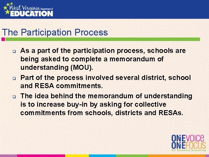 The Participation Process q q q As a part of the participation process, schools