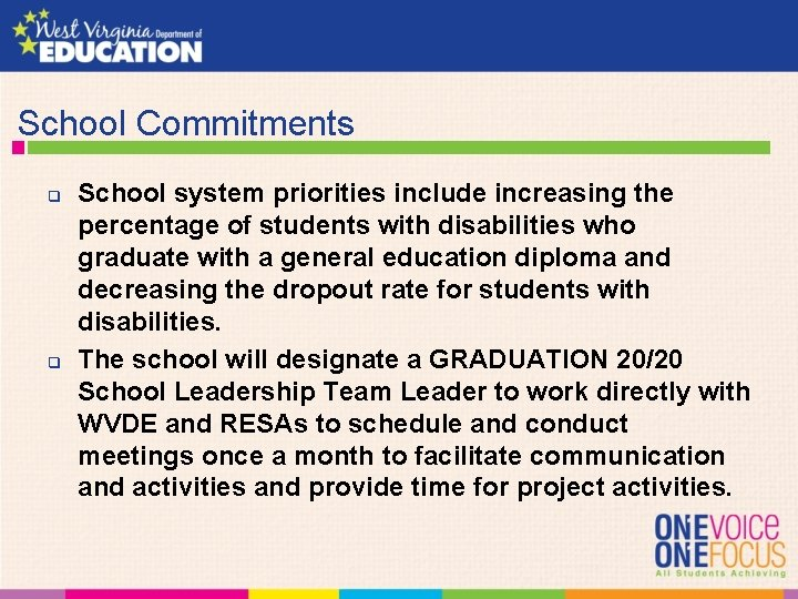 School Commitments q q School system priorities include increasing the percentage of students