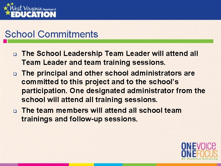 School Commitments q q q The School Leadership Team Leader will attend all