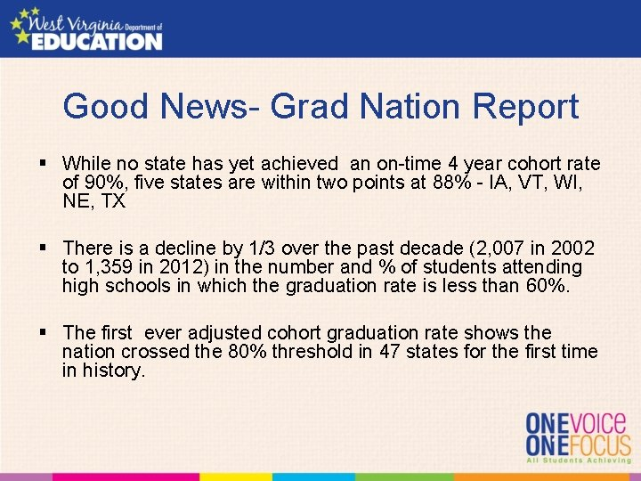 Good News- Grad Nation Report § While no state has yet achieved an on-time