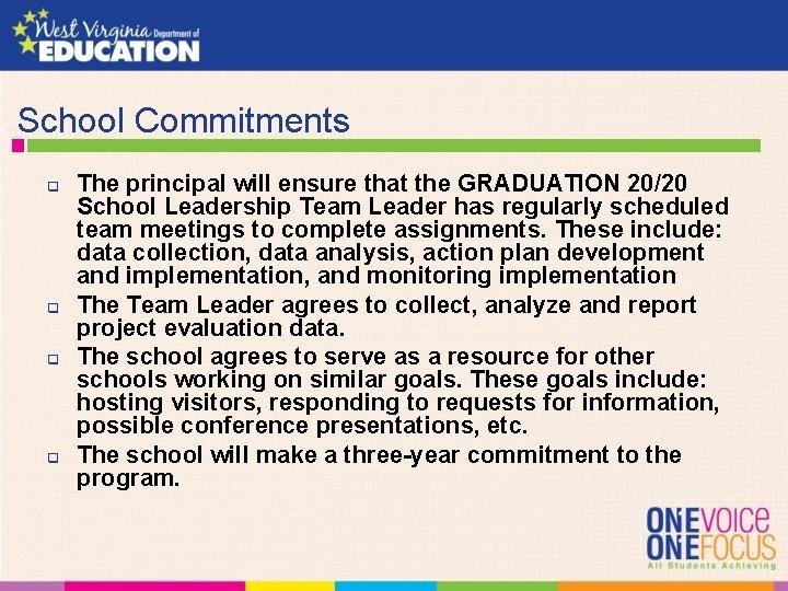 School Commitments q q The principal will ensure that the GRADUATION 20/20 School