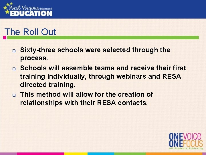 The Roll Out q q q Sixty-three schools were selected through the process.