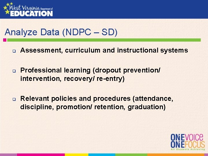 Analyze Data (NDPC – SD) q q q Assessment, curriculum and instructional systems