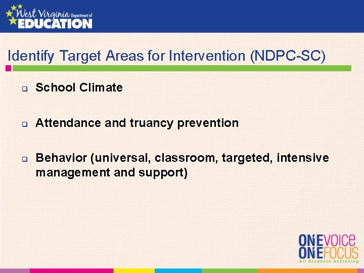 Identify Target Areas for Intervention (NDPC-SC) q School Climate q Attendance and truancy