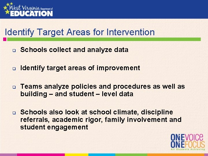 Identify Target Areas for Intervention q Schools collect and analyze data q Identify