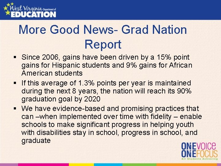 More Good News- Grad Nation Report § Since 2006, gains have been driven by