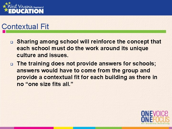 Contextual Fit q q Sharing among school will reinforce the concept that each school