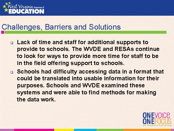 Challenges, Barriers and Solutions q q Lack of time and staff for additional supports