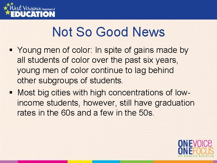 Not So Good News § Young men of color: In spite of gains made