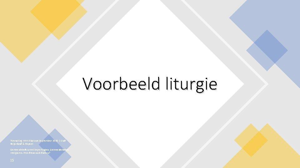 Voorbeeld liturgie Toerusting HHK Diaconie September 2020 | Oud. Beijerland & Elspeet Gemeenteleden met