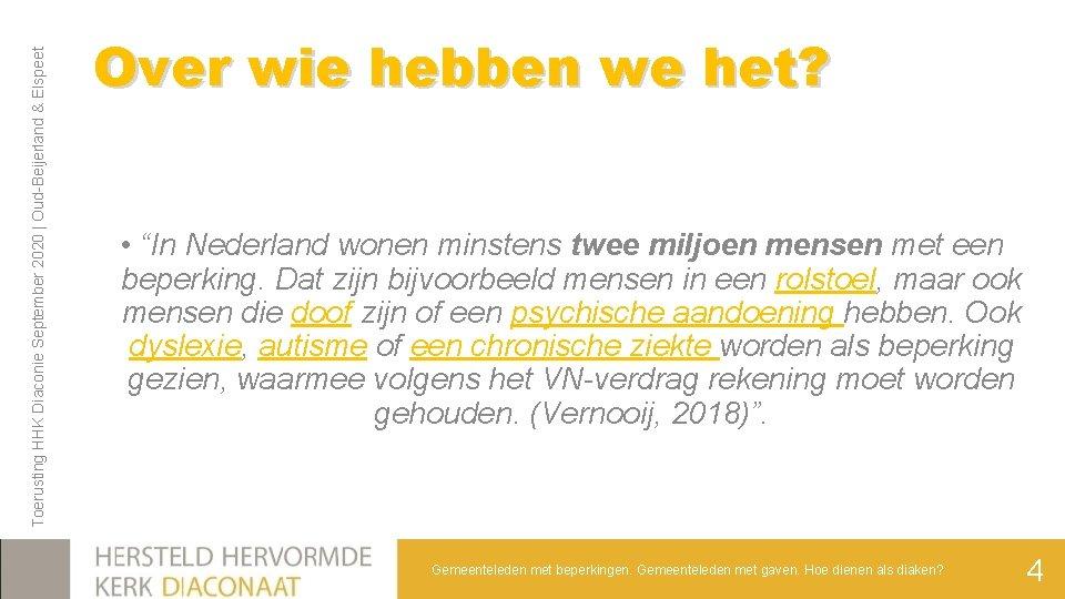 Toerusting HHK Diaconie September 2020 | Oud-Beijerland & Elspeet Over wie hebben we het?