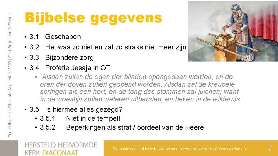Toerusting HHK Diaconie September 2020 | Oud-Beijerland & Elspeet Bijbelse gegevens • • 3.