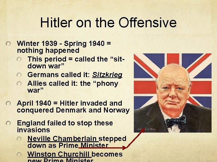 Hitler on the Offensive Winter 1939 - Spring 1940 = nothing happened This period