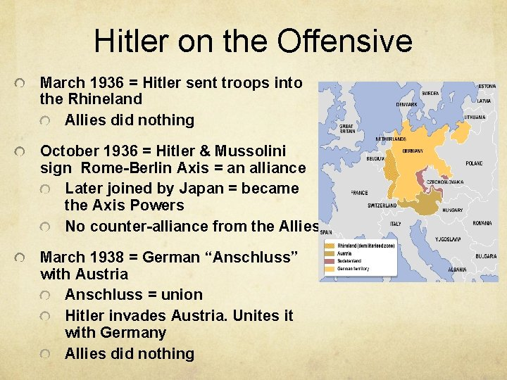 Hitler on the Offensive March 1936 = Hitler sent troops into the Rhineland Allies