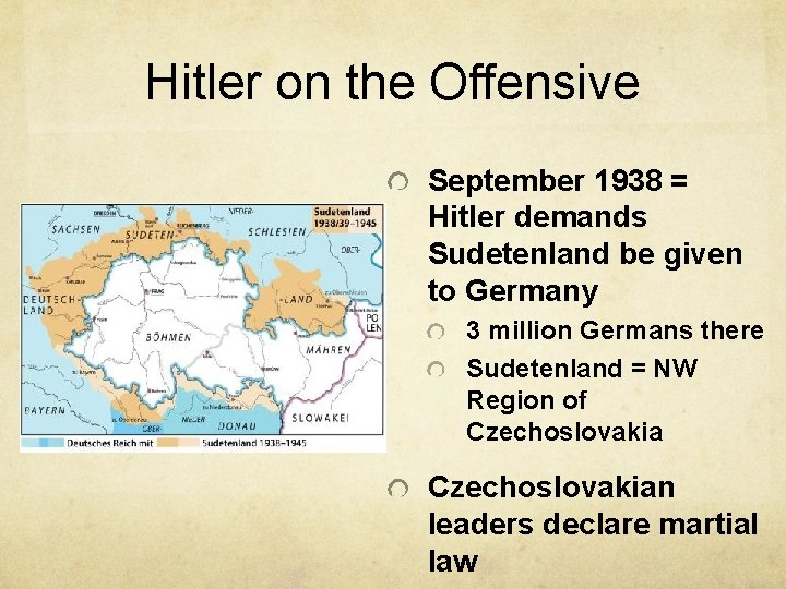 Hitler on the Offensive September 1938 = Hitler demands Sudetenland be given to Germany