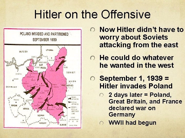 Hitler on the Offensive Now Hitler didn't have to worry about Soviets attacking from