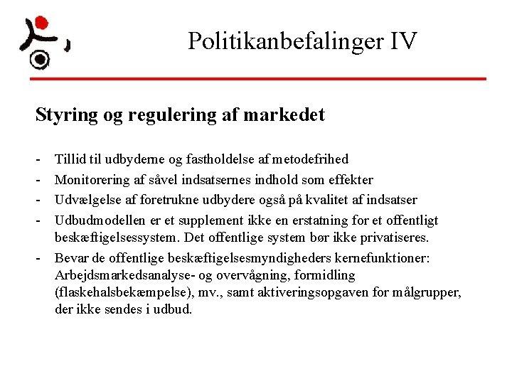 Politikanbefalinger IV Styring og regulering af markedet - Tillid til udbyderne og fastholdelse af